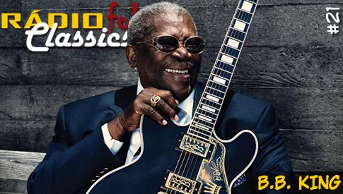 RÁDIOFOBIA Classics #21 – B.B. King