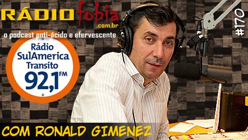 RADIOFOBIA 170 – com Ronald Gimenez