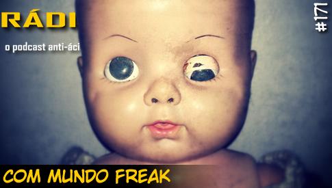 RADIOFOBIA 171 – com Mundo Freak