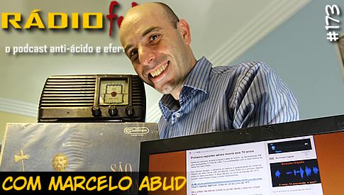 RADIOFOBIA 173 – com Marcelo Abud