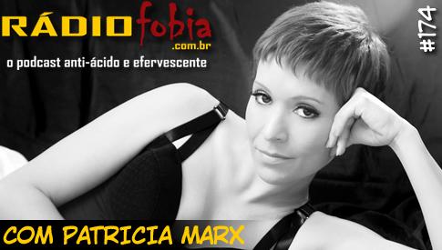 RADIOFOBIA 174 – com Patricia Marx