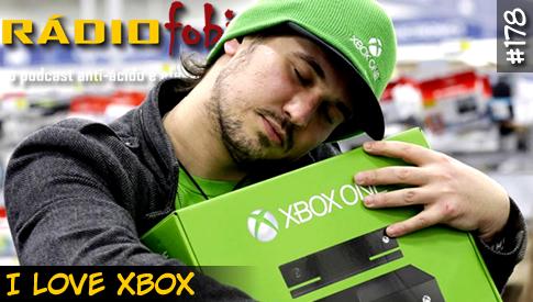 RADIOFOBIA 178 – I LOVE XBOX