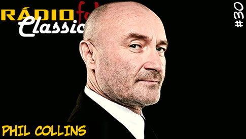RÁDIOFOBIA Classics #30 – Phil Collins