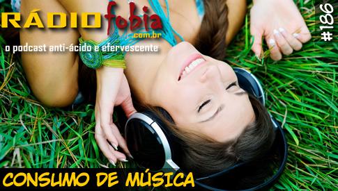 RADIOFOBIA 186 – Consumo de Música