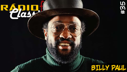 RÁDIOFOBIA Classics #35 – Billy Paul