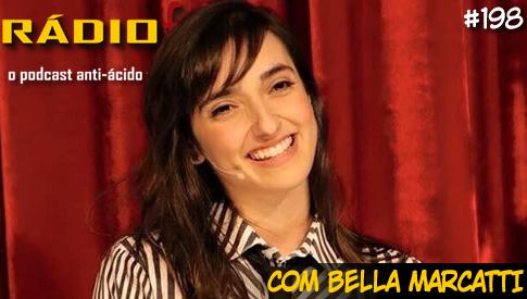 RADIOFOBIA 198 – com Bella Marcatti