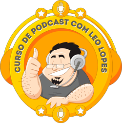 Curso de POdcast com Leo Lopes