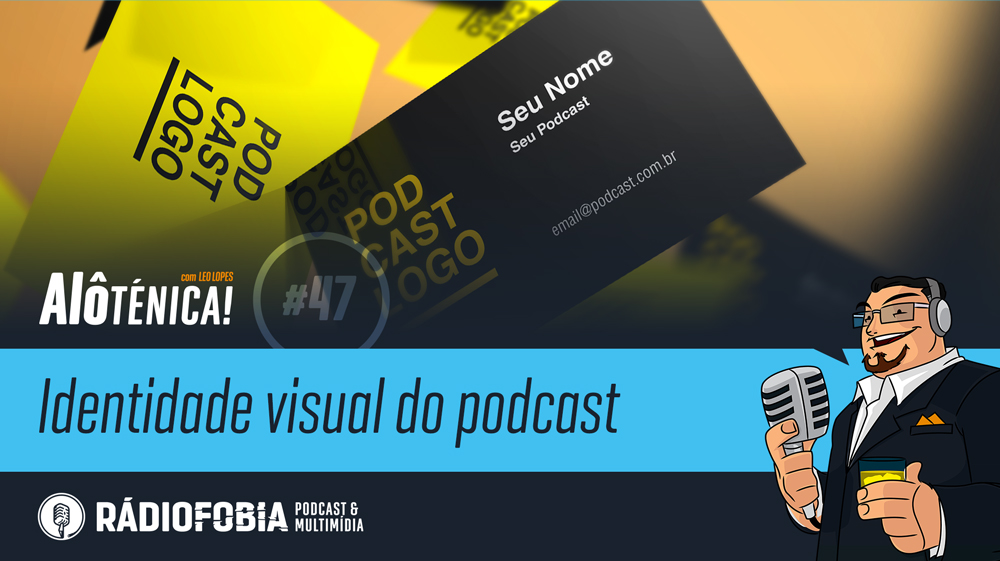 Alô Ténica! #47 – Identidade visual do podcast