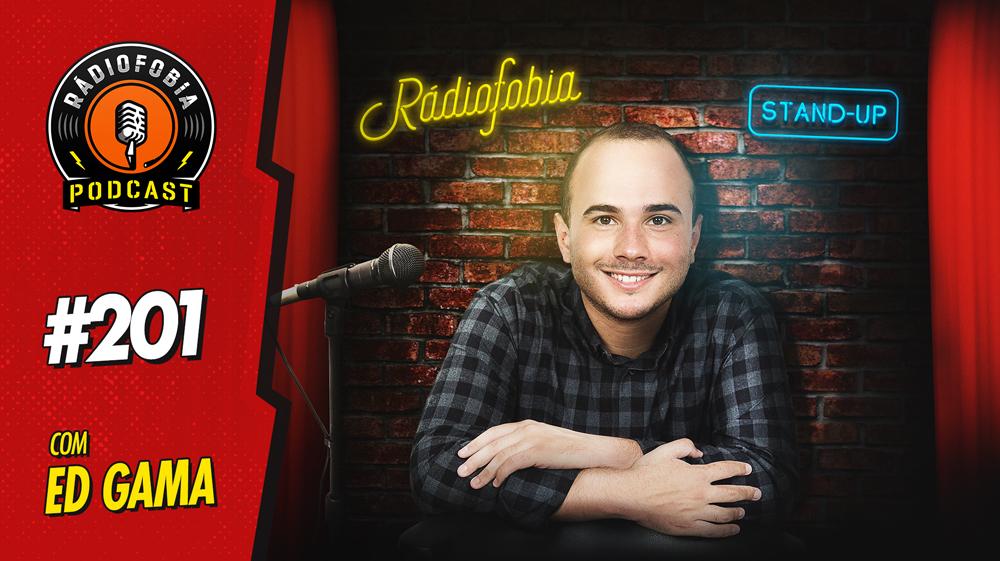 RADIOFOBIA 201 – com Ed Gama