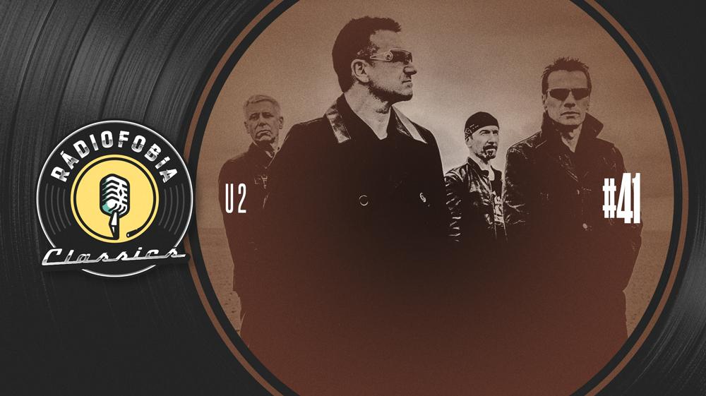 RÁDIOFOBIA Classics #41 – U2