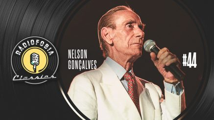 RÁDIOFOBIA Classics #44 – Nelson Gonçalves