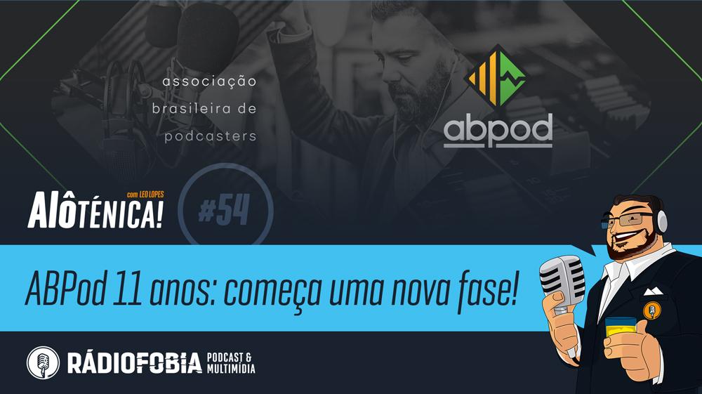 Alô Ténica! #54 – ABPod 11 anos: começa uma nova fase!