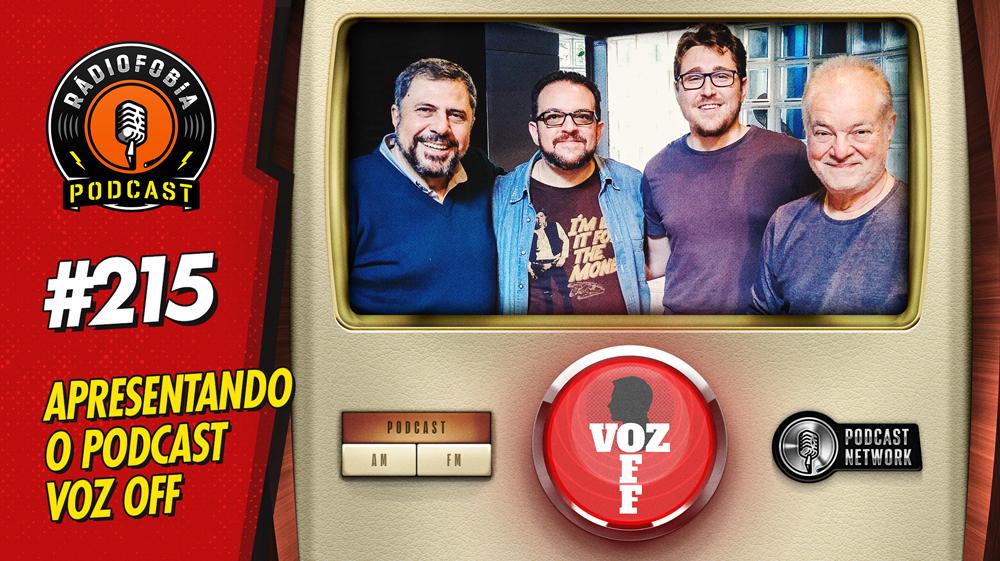 RADIOFOBIA 215 – Apresentando o podcast Voz Off