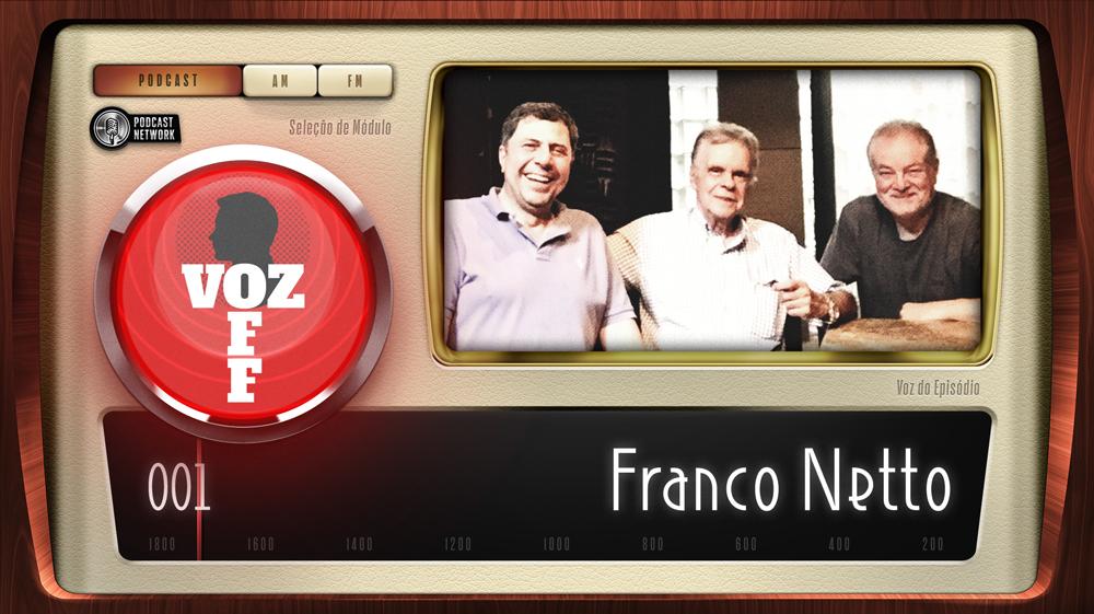 VOZ OFF 001 – Franco Netto