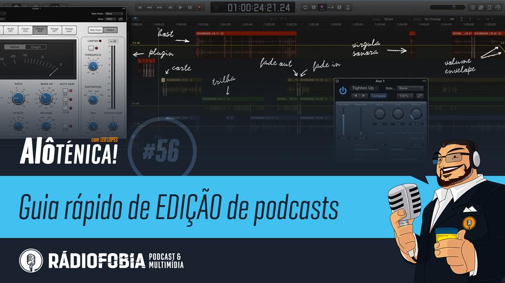 Alô Ténica! #56 – Guia rápido de EDIÇÃO de podcasts