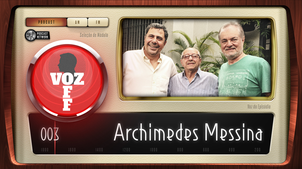 VOZ OFF 003 – Archimedes Messina