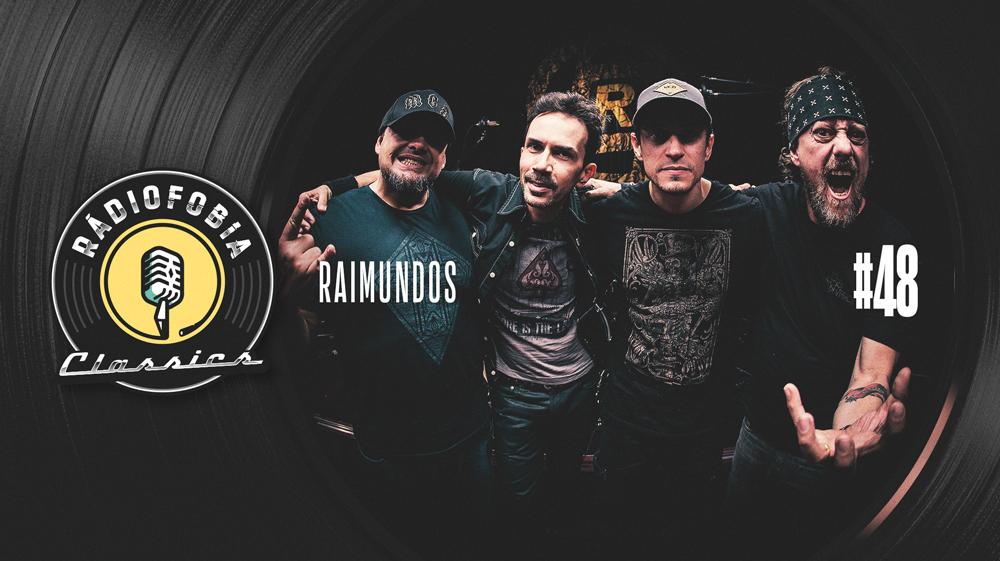 RÁDIOFOBIA Classics #48 – Raimundos
