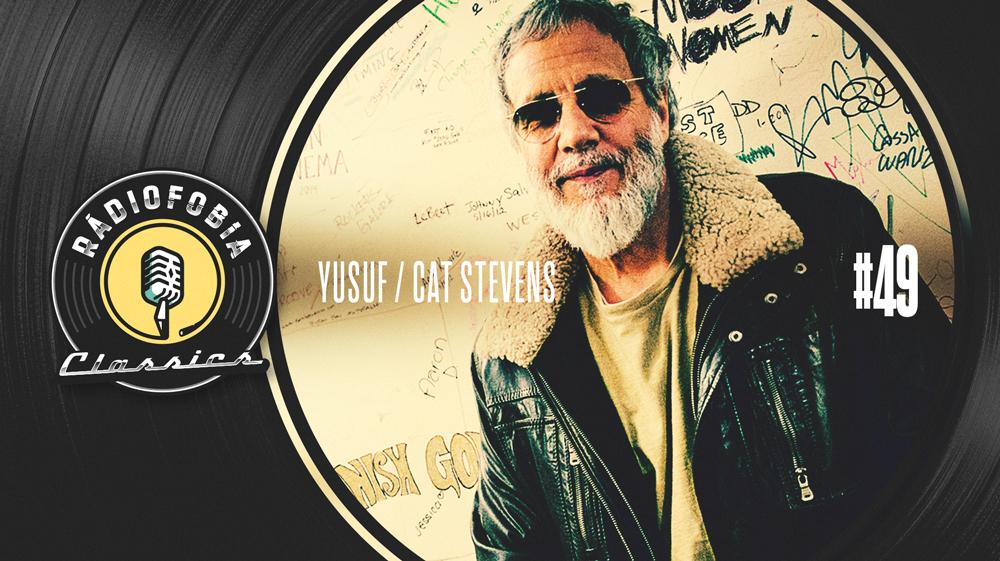 RÁDIOFOBIA Classics #49 – Yusuf / Cat Stevens