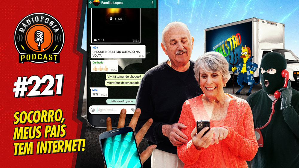 RADIOFOBIA 221 – Socorro, meus pais tem internet!