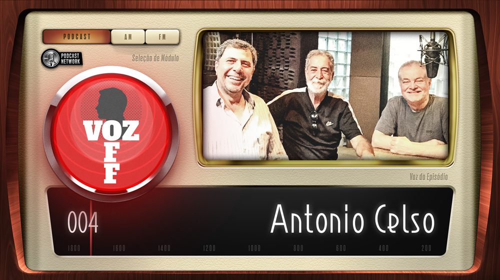 VOZ OFF 004 – Antonio Celso