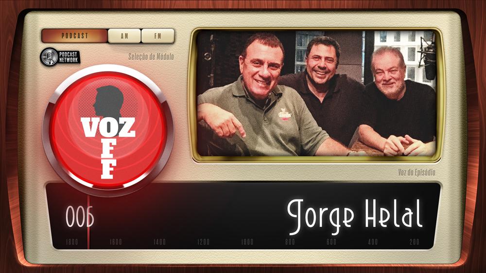 VOZ OFF 006 – Jorge Helal