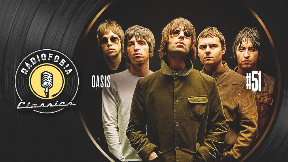 RÁDIOFOBIA Classics #51 – Oasis