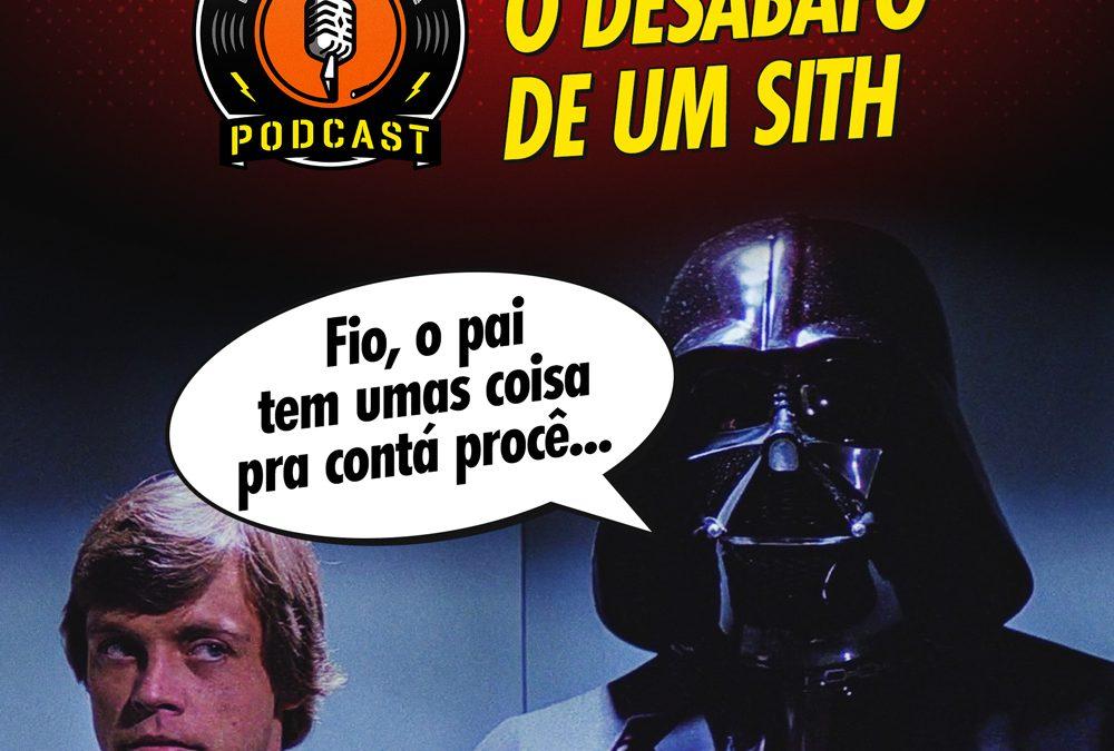 Extra 001 – O desabafo de um sith – Rádiofobia Podcast