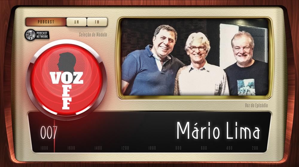 VOZ OFF 007 – Mário Lima
