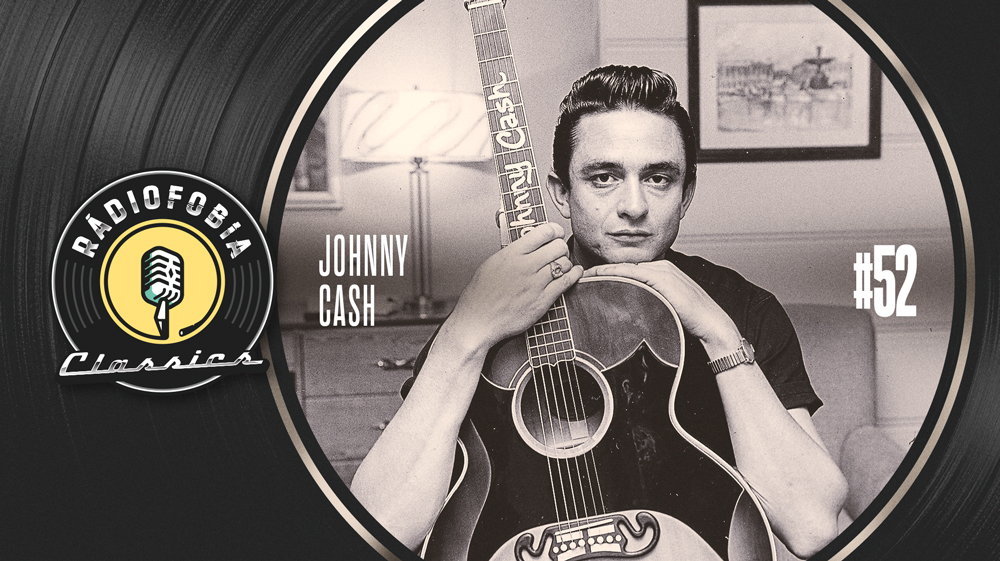 RÁDIOFOBIA Classics #52 – Johnny Cash