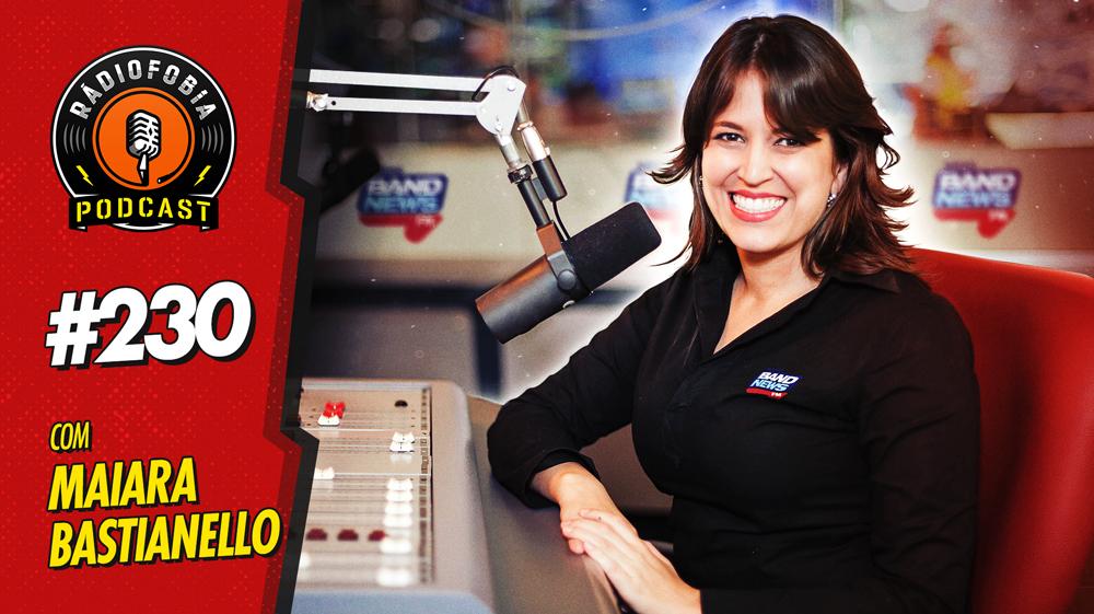 RADIOFOBIA 230 – com Maiara Bastianello