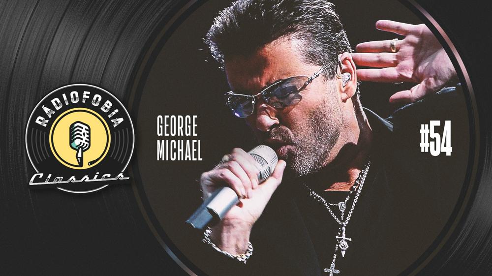 RÁDIOFOBIA Classics #54 – George Michael
