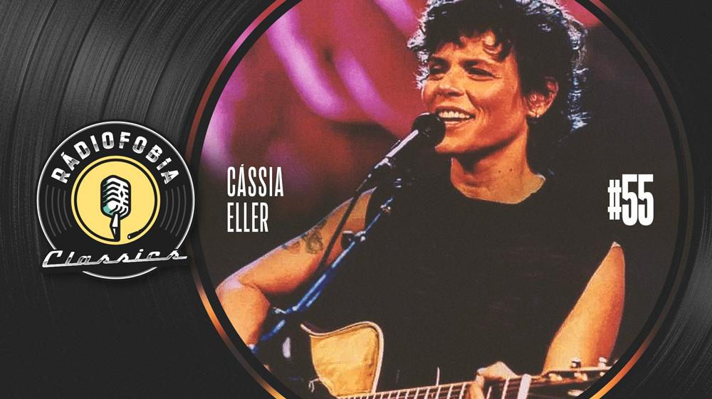 RÁDIOFOBIA Classics #55 – Cássia Eller