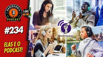 RADIOFOBIA 234 – Elas e o Podcast!