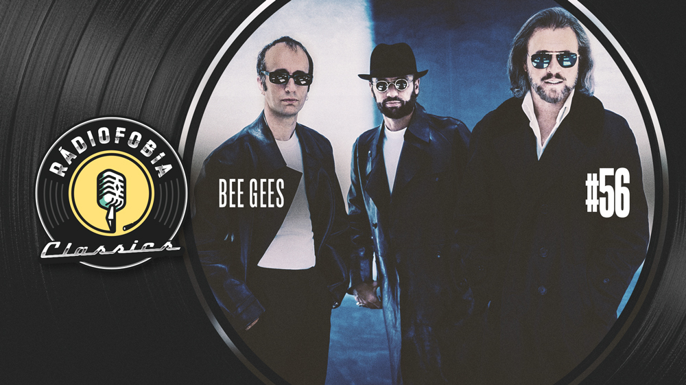 RÁDIOFOBIA Classics #56 – Bee Gees