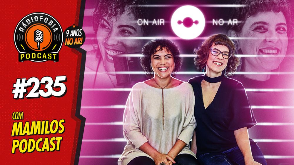 RADIOFOBIA 235 – com Mamilos Podcast