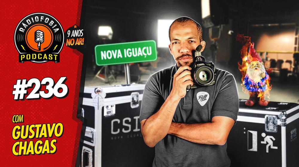 RADIOFOBIA 236 – com Gustavo Chagas