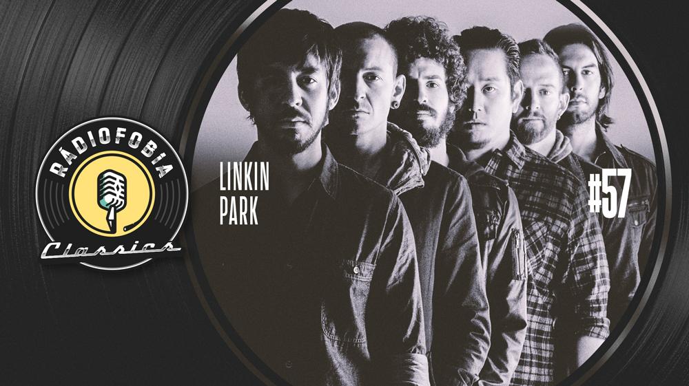 RÁDIOFOBIA Classics #57 – Linkin Park