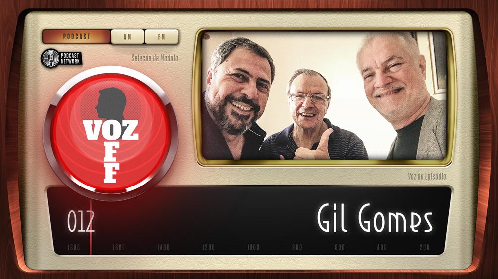 VOZ OFF 012 – Gil Gomes