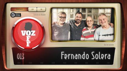 VOZ OFF 013 – Fernando Solera