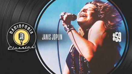 RÁDIOFOBIA Classics #59 – Janis Joplin
