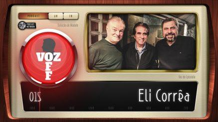 VOZ OFF 015 – Eli Corrêa