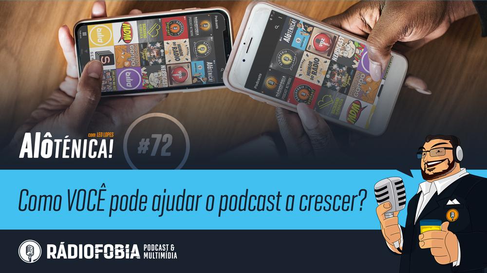Alô Ténica! #72 – Como VOCÊ pode ajudar o podcast a crescer?