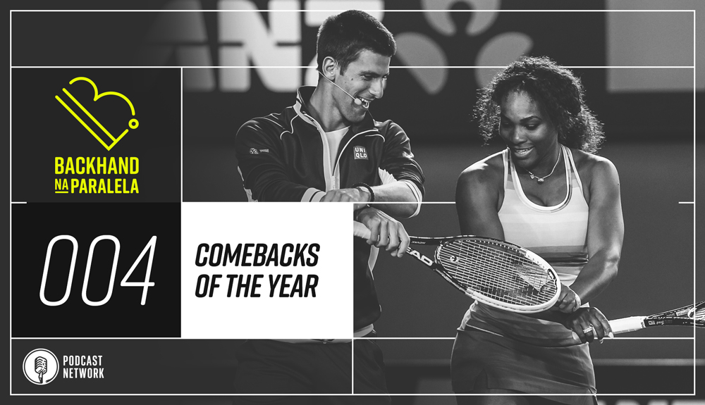 Backhand na Paralela 004 – Comebacks of the Year