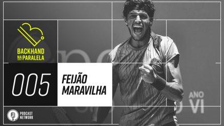 Backhand na Paralela 005 – Feijão Maravilha