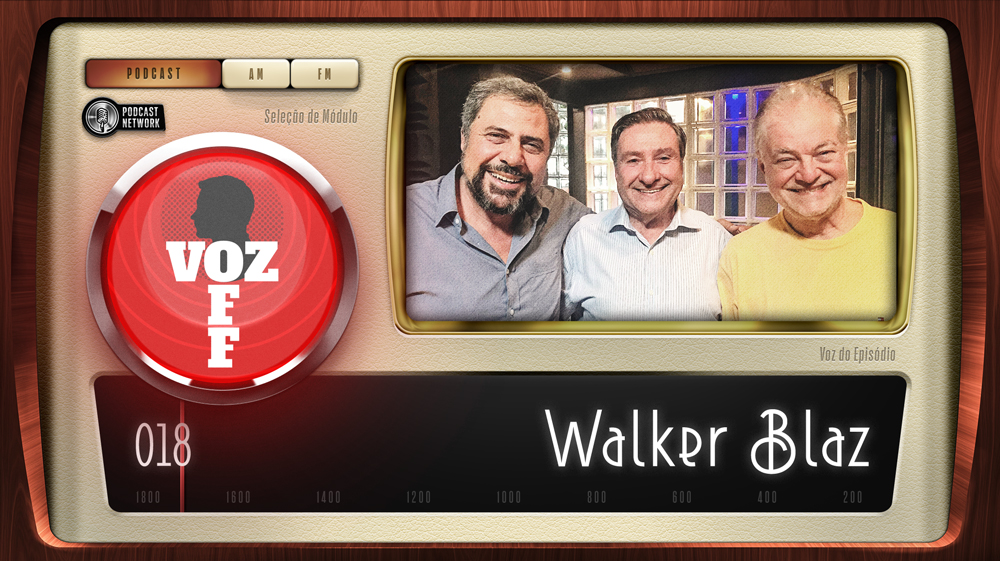 VOZ OFF 018 – Walker Blaz