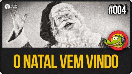 Jacaré BANcast #004 – O Natal Vem Vindo!