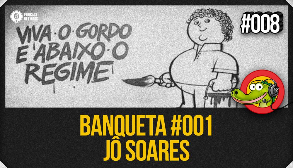 Jacaré BANcast #008 – BanQueta #001 – Jô Soares