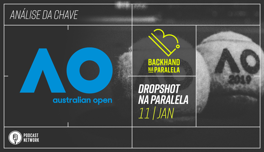 Dropshot na Paralela – Análise da Chave do Australian Open 2019
