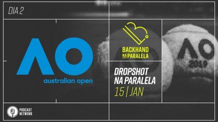 Dropshot na Paralela – Australian Open 2019 – Emoção e calor fortes no 2º dia