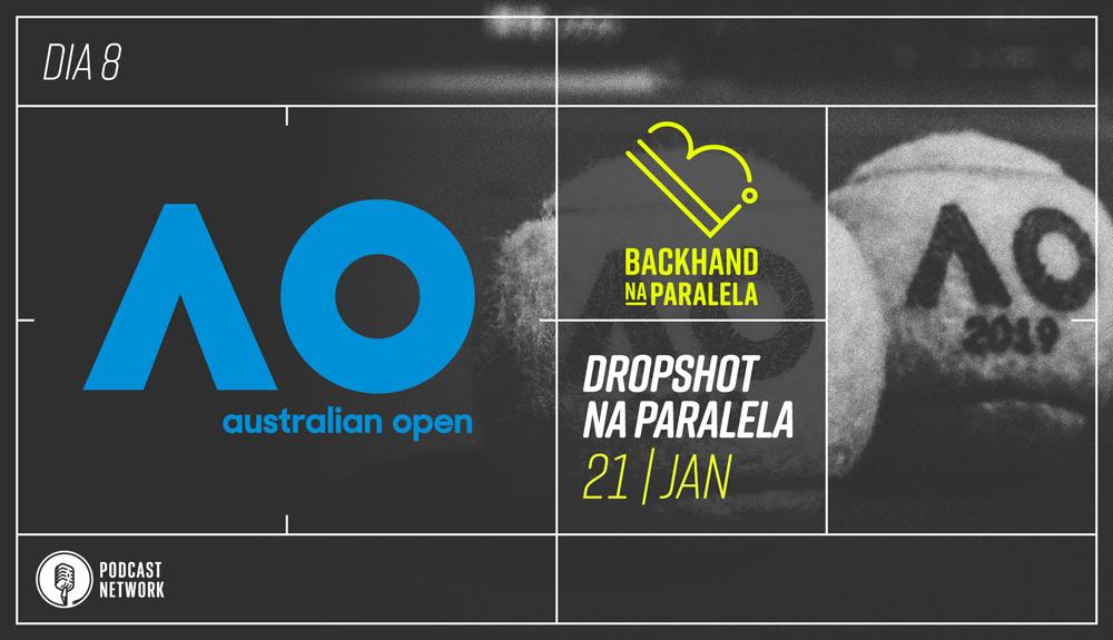 Dropshot na Paralela – Australian Open 2019 – Dia 8 – Quartas formadas